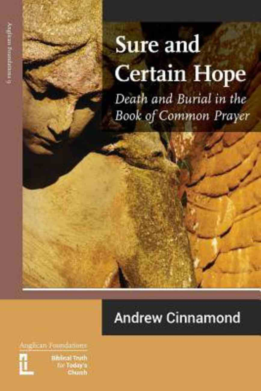 Sure and Certain Hope: Death and Burial in the Book of Common Prayer Paperback