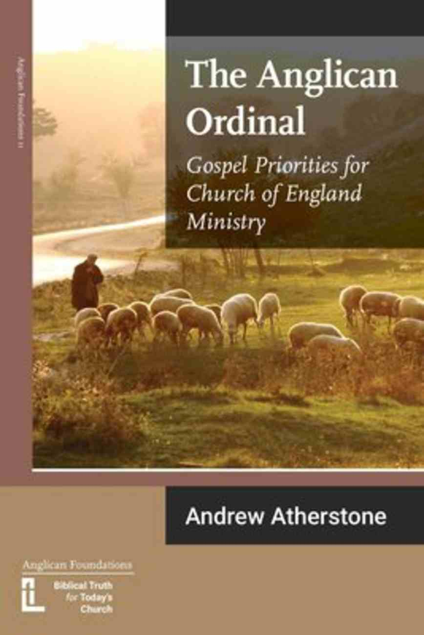 The Anglican Ordinal: Gospel Priorities For Church of England Ministry Booklet