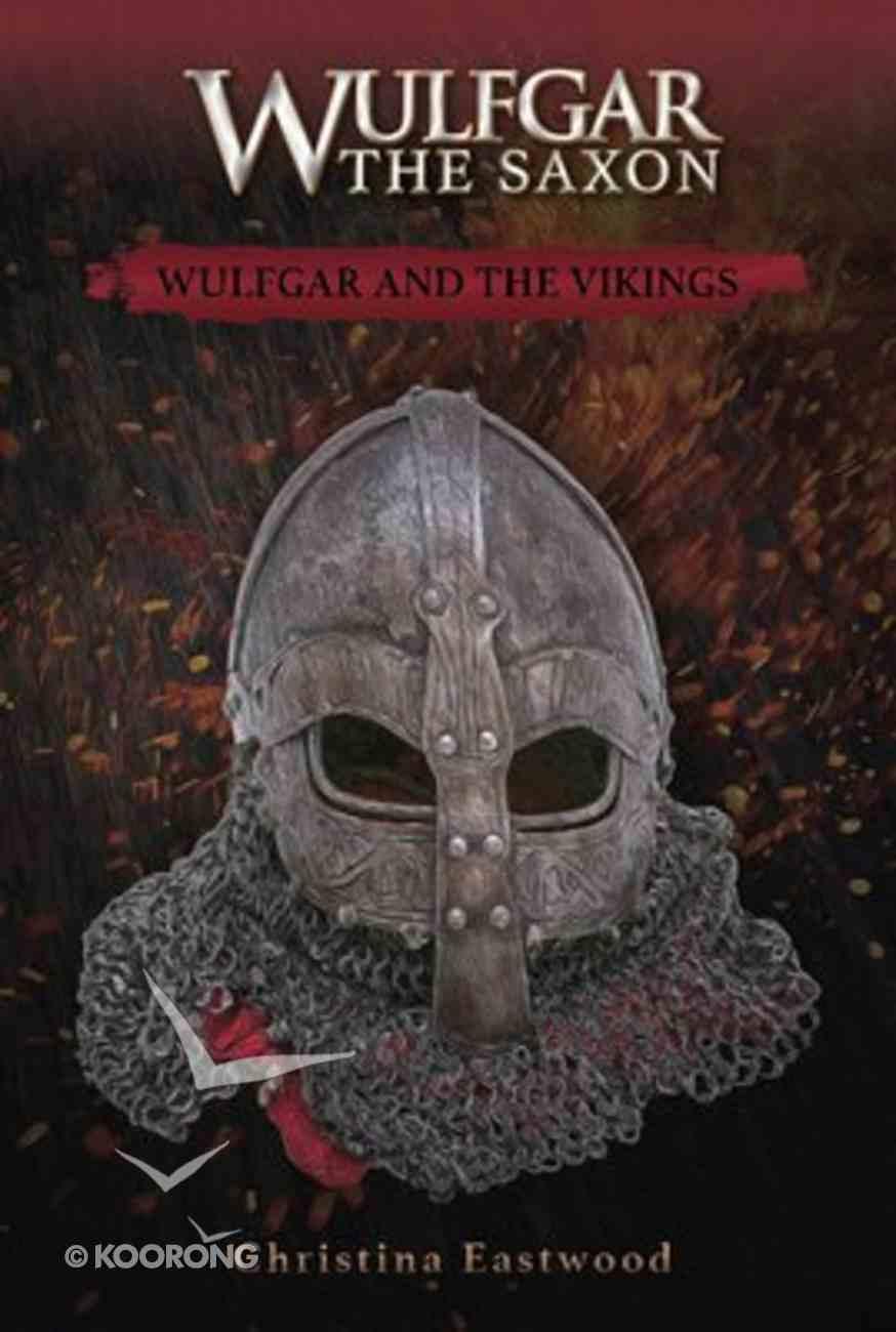 Wulfgar and the Vikings (#01 in Wulfgar The Saxon Series) Paperback