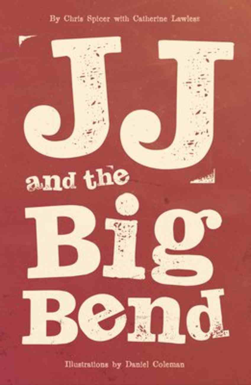 Jj and the Big Bend Paperback