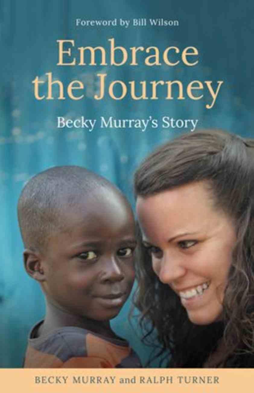 Embrace the Journey: Becky Murray's Story Paperback
