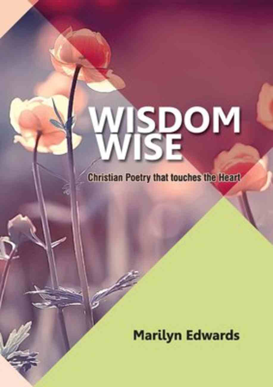 Wisdom Wise: Christian Poetry That Touches the Heart Paperback