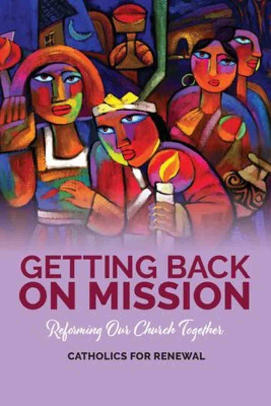 Getting Back on Mission: Reforming Our Church Together Paperback