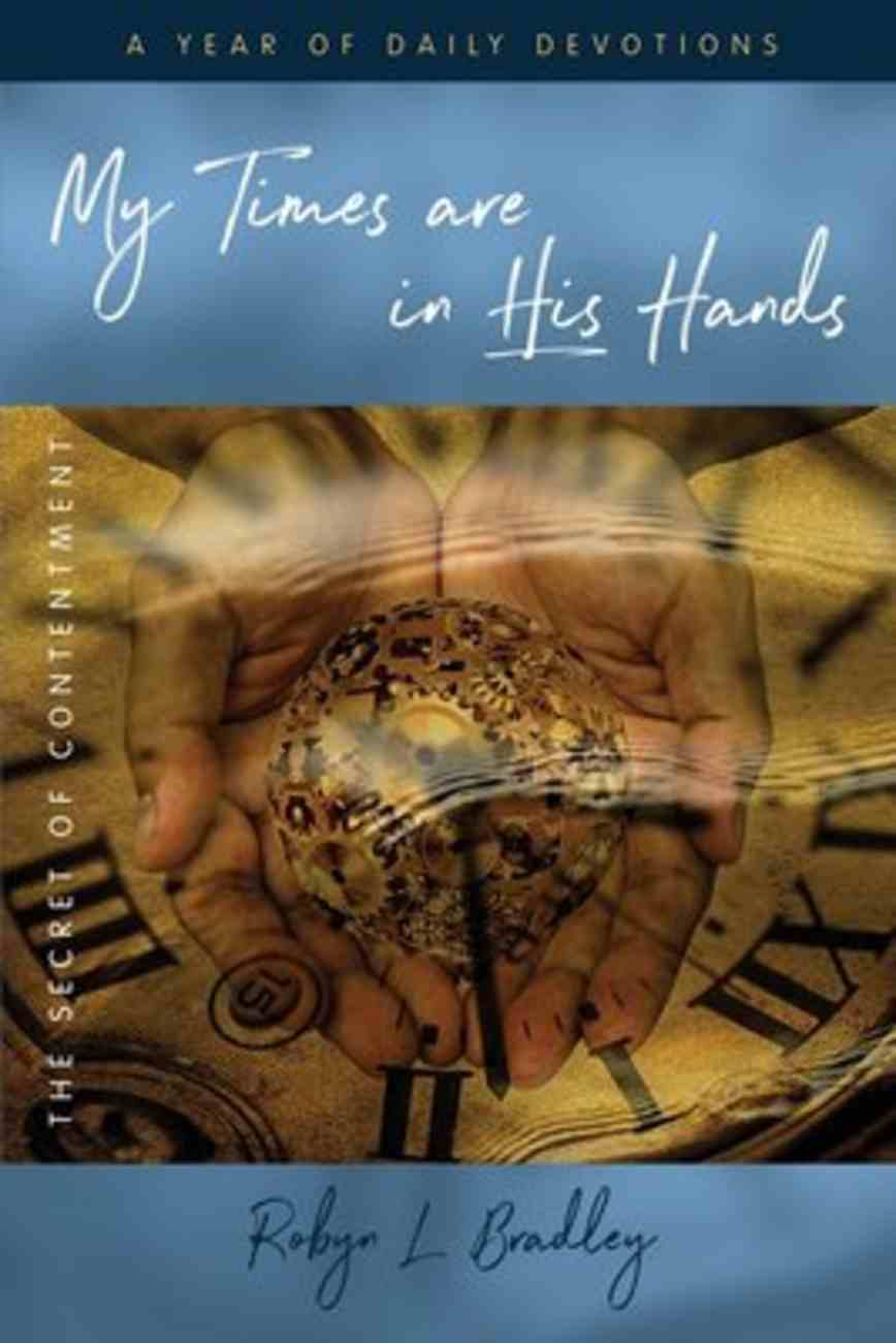 My Times Are in His Hands: The Secret of Contentment Paperback