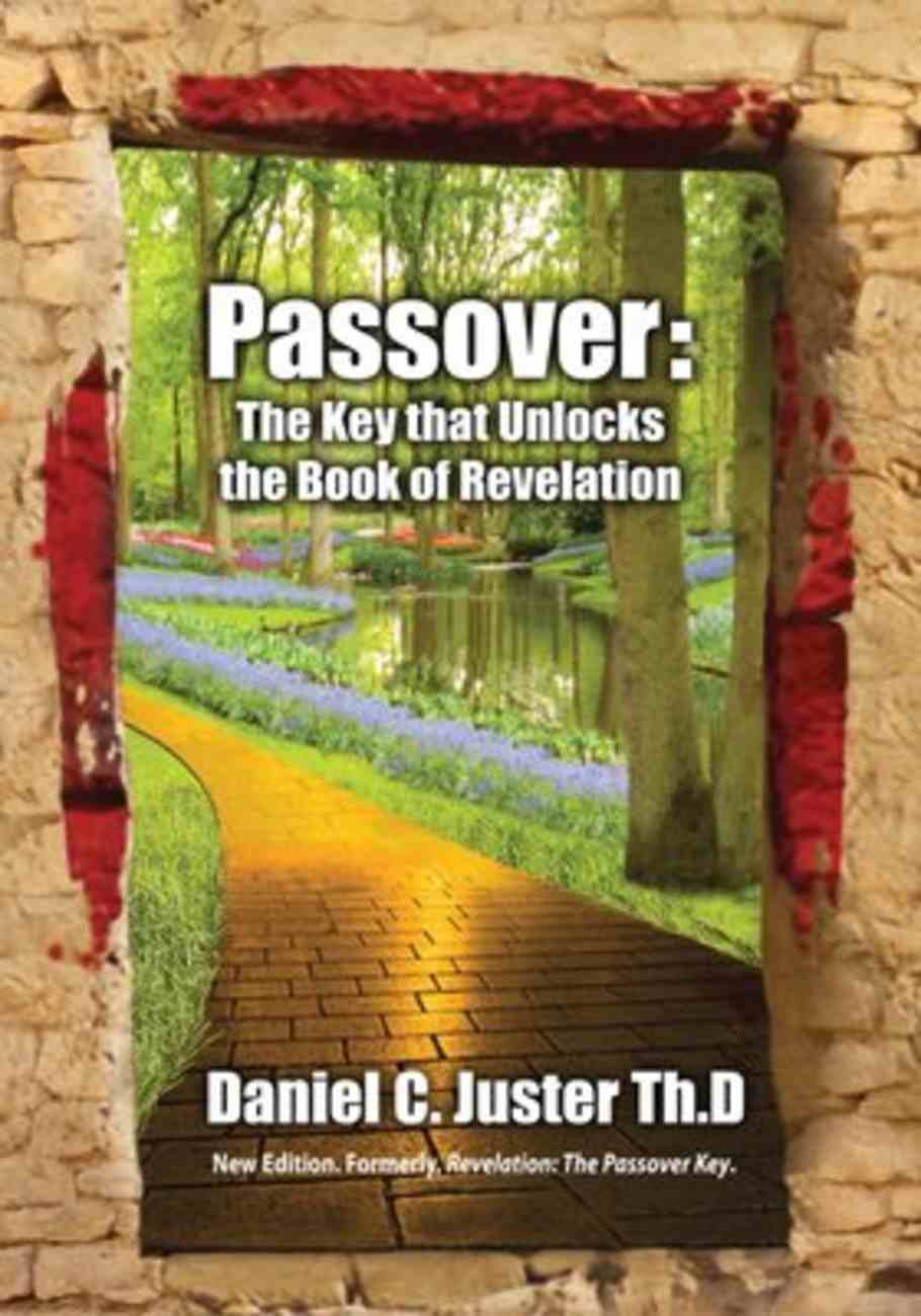 Passover: The Key That Unlocks the Book of Revelation Paperback