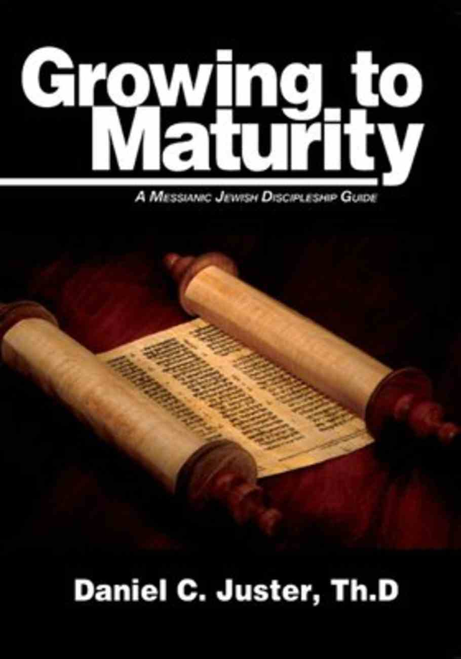 Growing to Maturity: A Messianic Jewish Discipleship Guide Paperback