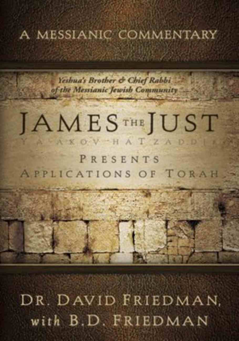 James the Just: Presents Applications of the Torah (Messianic Commentary Series) Paperback