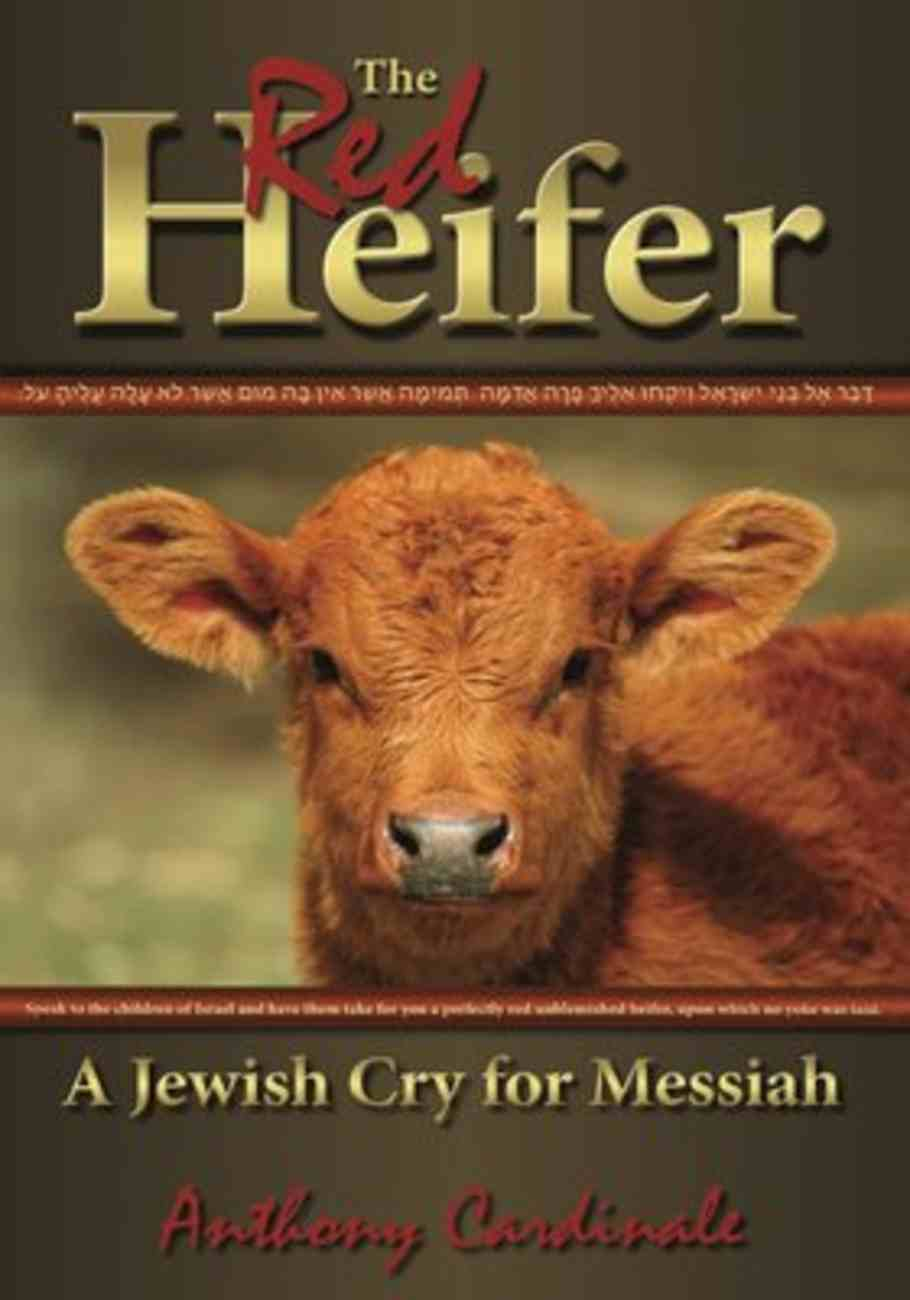 The Red Heifer: A Jewish Cry For Messiah Paperback