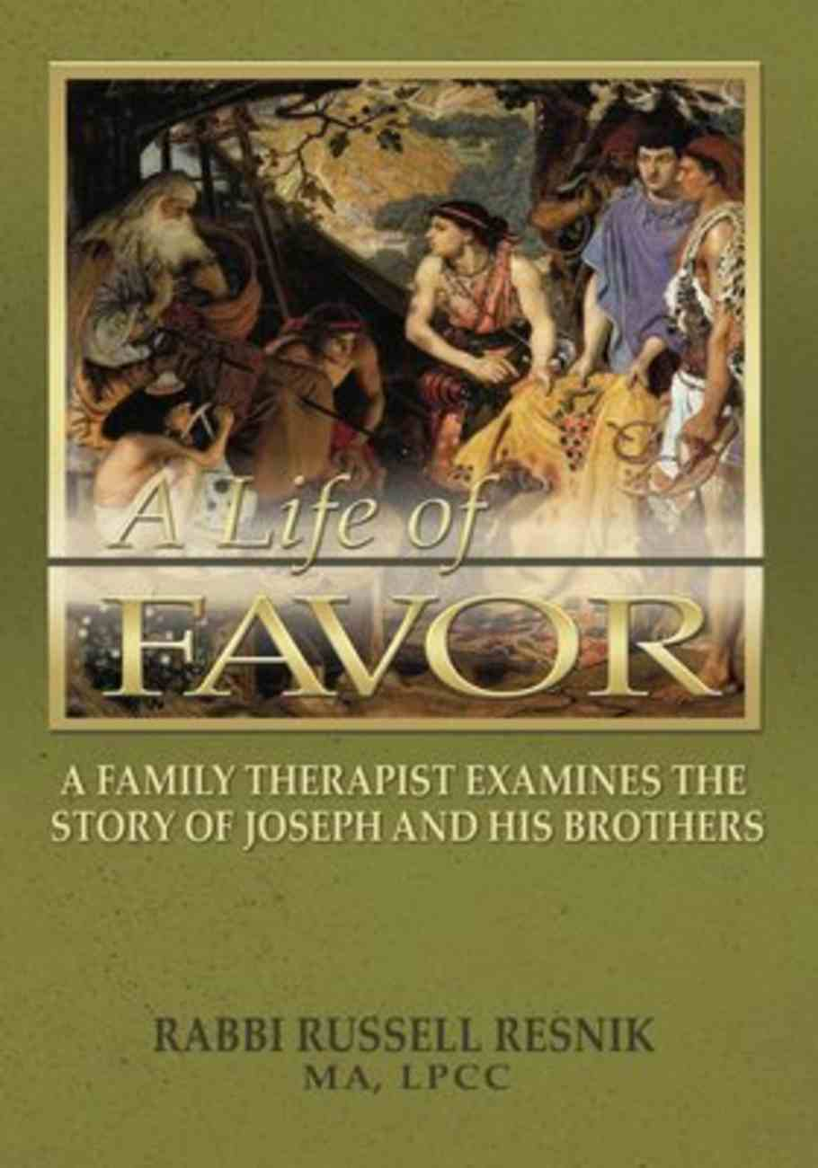 A Life of Favor: A Family Therapist Examines the Life of Joseph and His Brothers Paperback