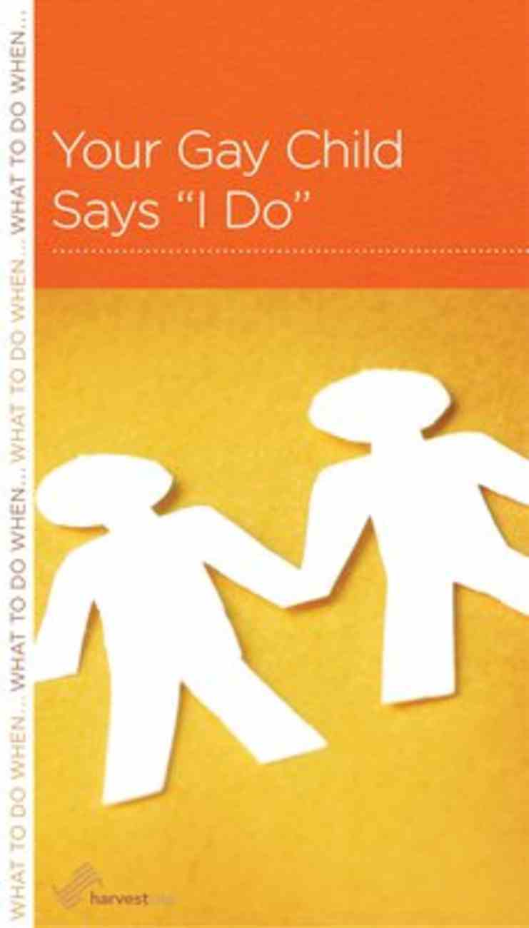 Your Gay Child Says I Do (Parenting Mini Books Series) Booklet