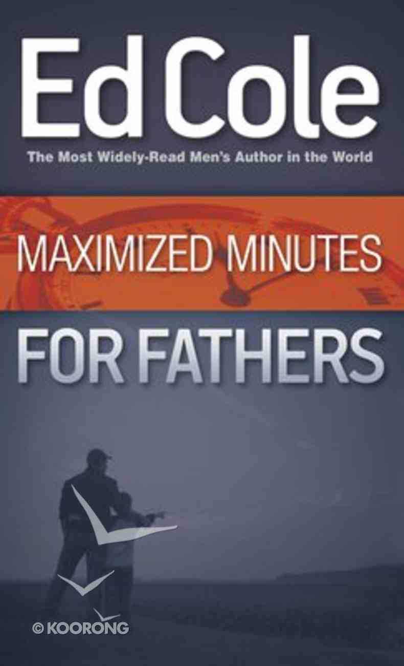 Maximized Minutes For Fathers Paperback