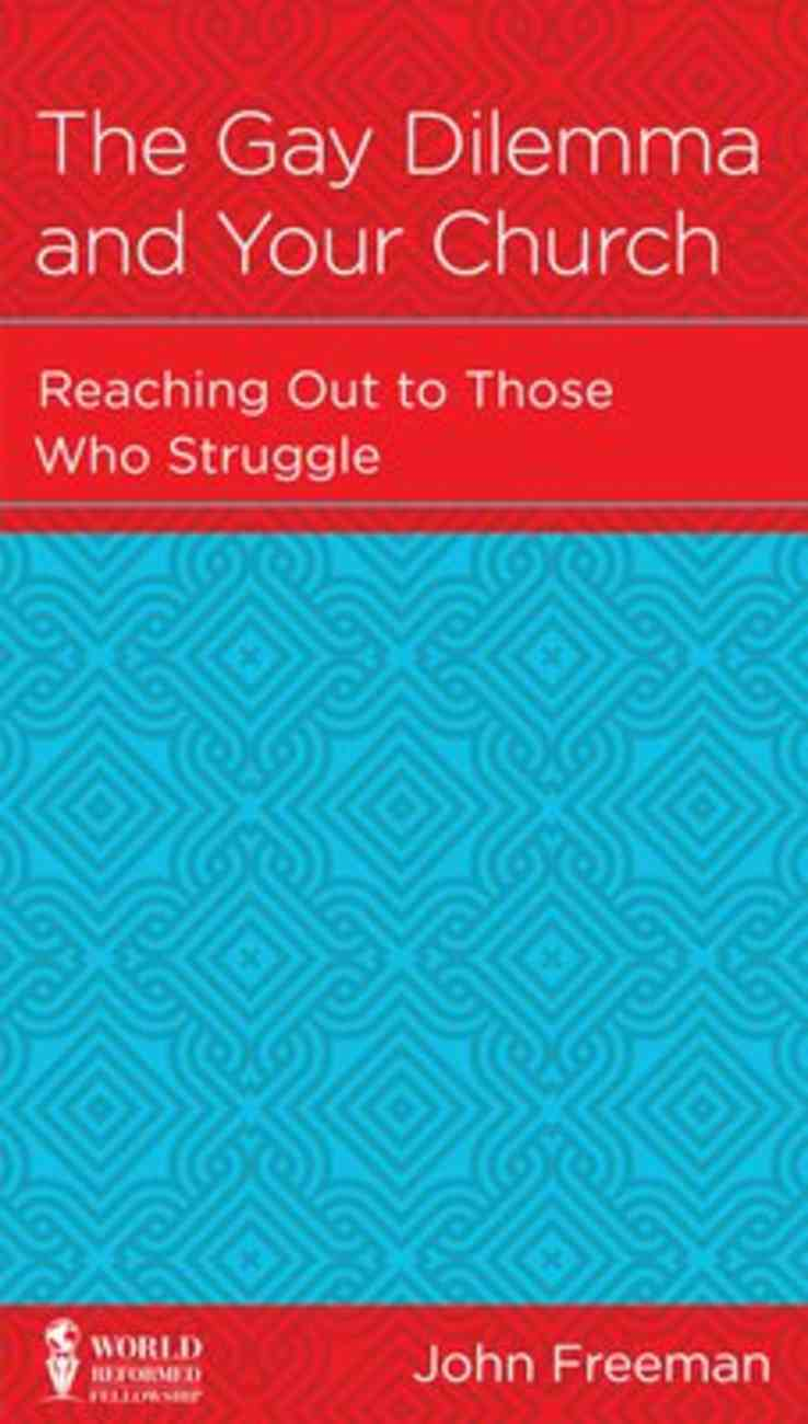 The Gay Dilemma and Your Church: Reaching Out to Those Who Struggle (Personal Change Minibooks Series) Booklet