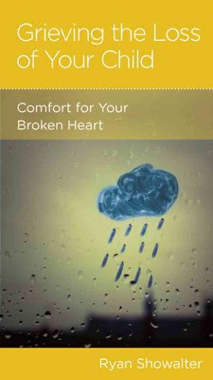 Grieving the Loss of Your Child (Parenting Mini Books Series) Booklet