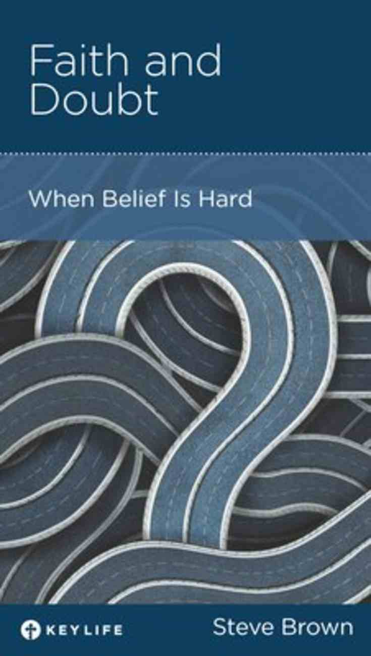 Faith and Doubt: When Belief is Hard (Personal Change Minibooks Series) Booklet