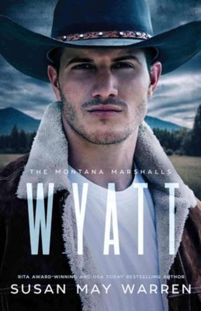 Wyatt (#04 in The Montana Marshalls Series) Paperback