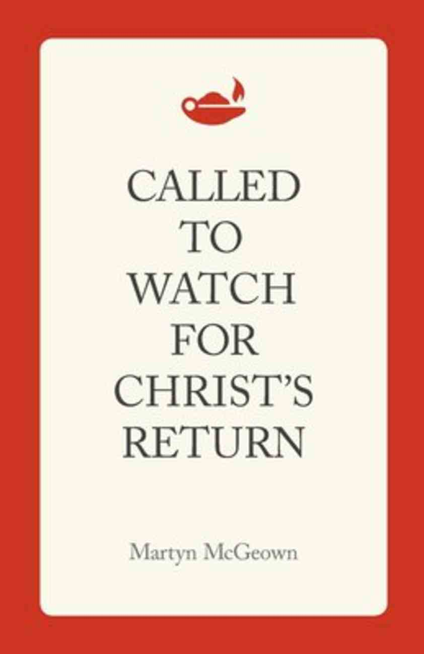 Called to Watch For Christ's Return Paperback