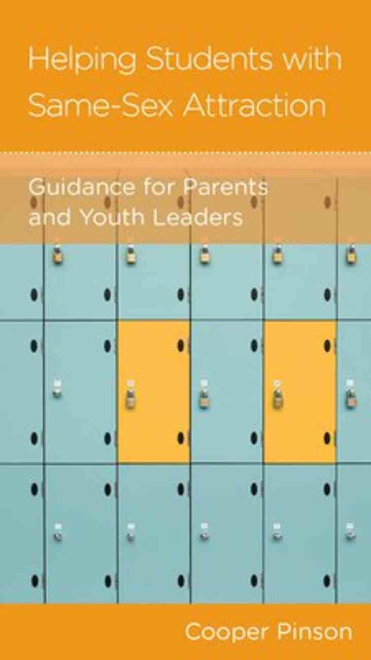 Helping Students With Same-Sex Attraction - Guidance For Parents and Youth Leaders (Parenting Mini Books Series) Booklet