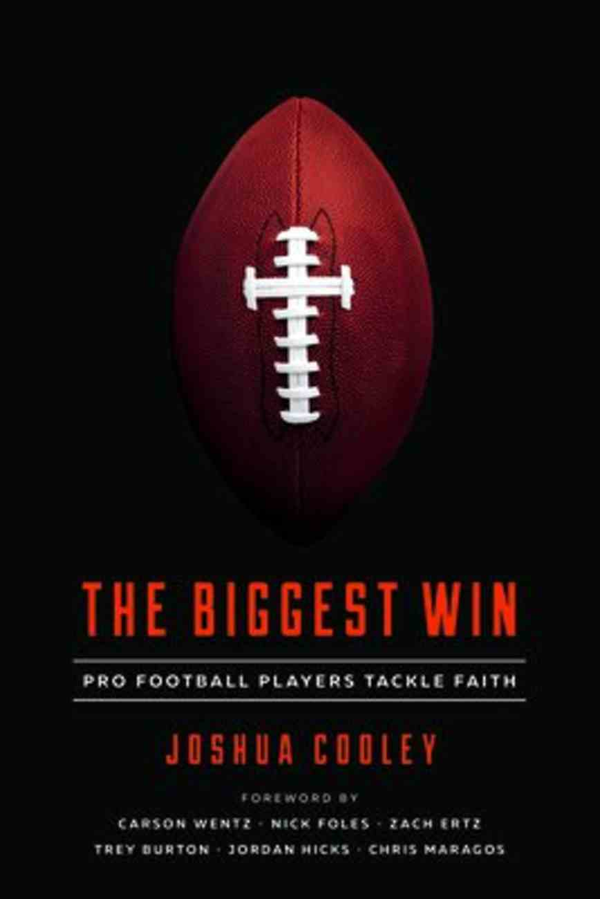 The Biggest Win: Pro Football Players Tackle Faith Paperback