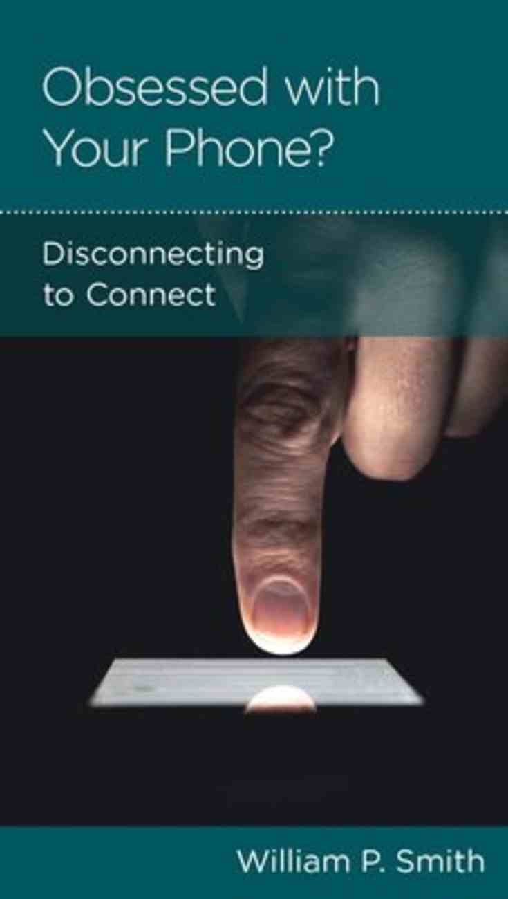 Pcmi: Obsessed With Your Phone: Disconnecting to Connect Booklet