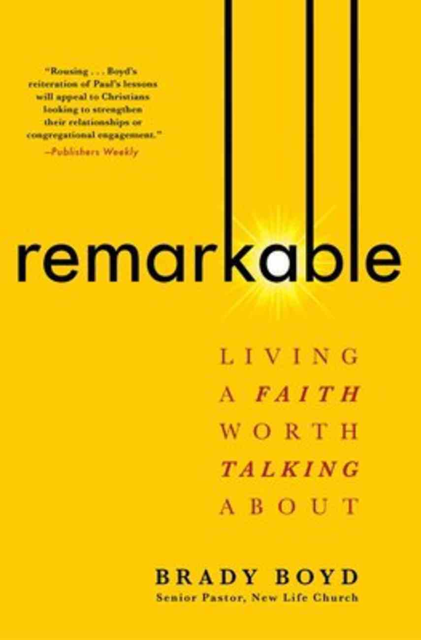 Remarkable: Living a Faith Worth Talking About Paperback