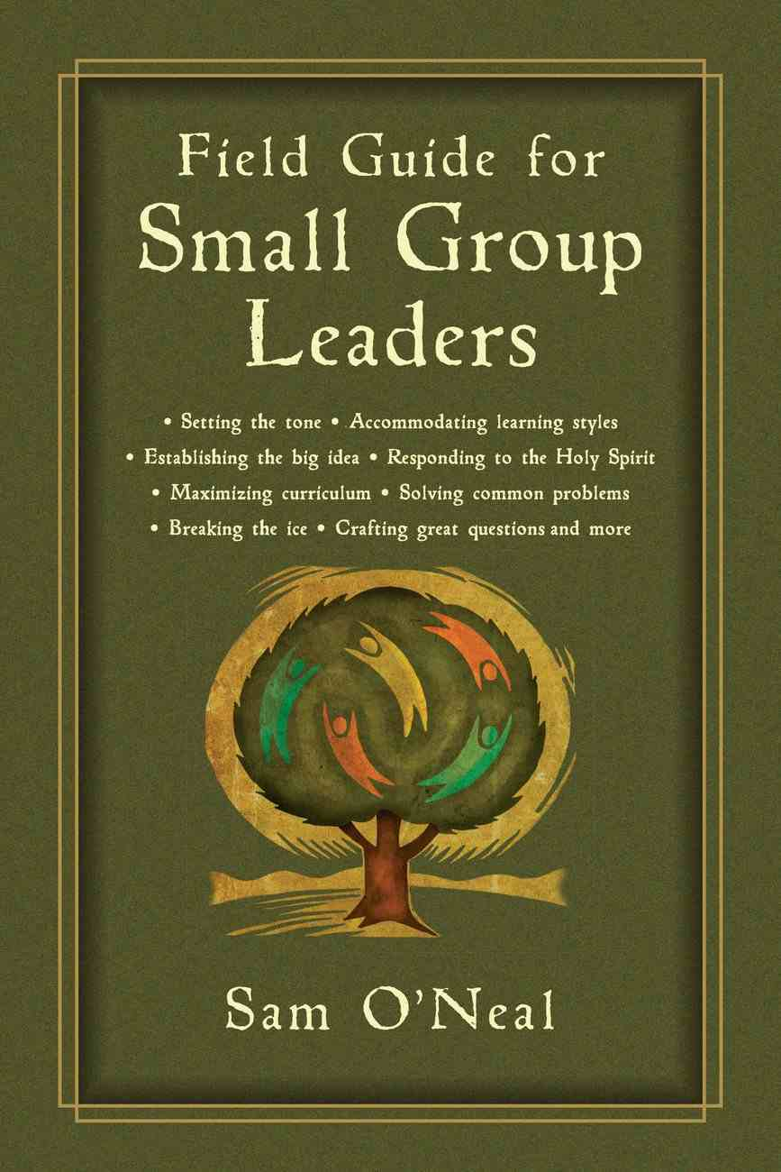 Field Guide For Small Group Leaders Paperback