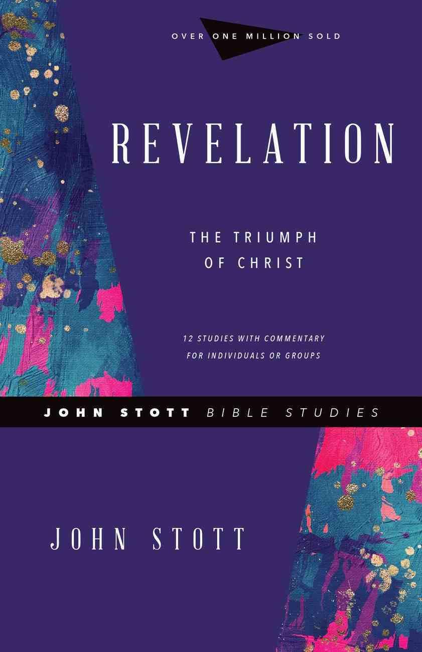 Revelation: The Triumph of Christ (John Stott Bible Studies Series) Paperback