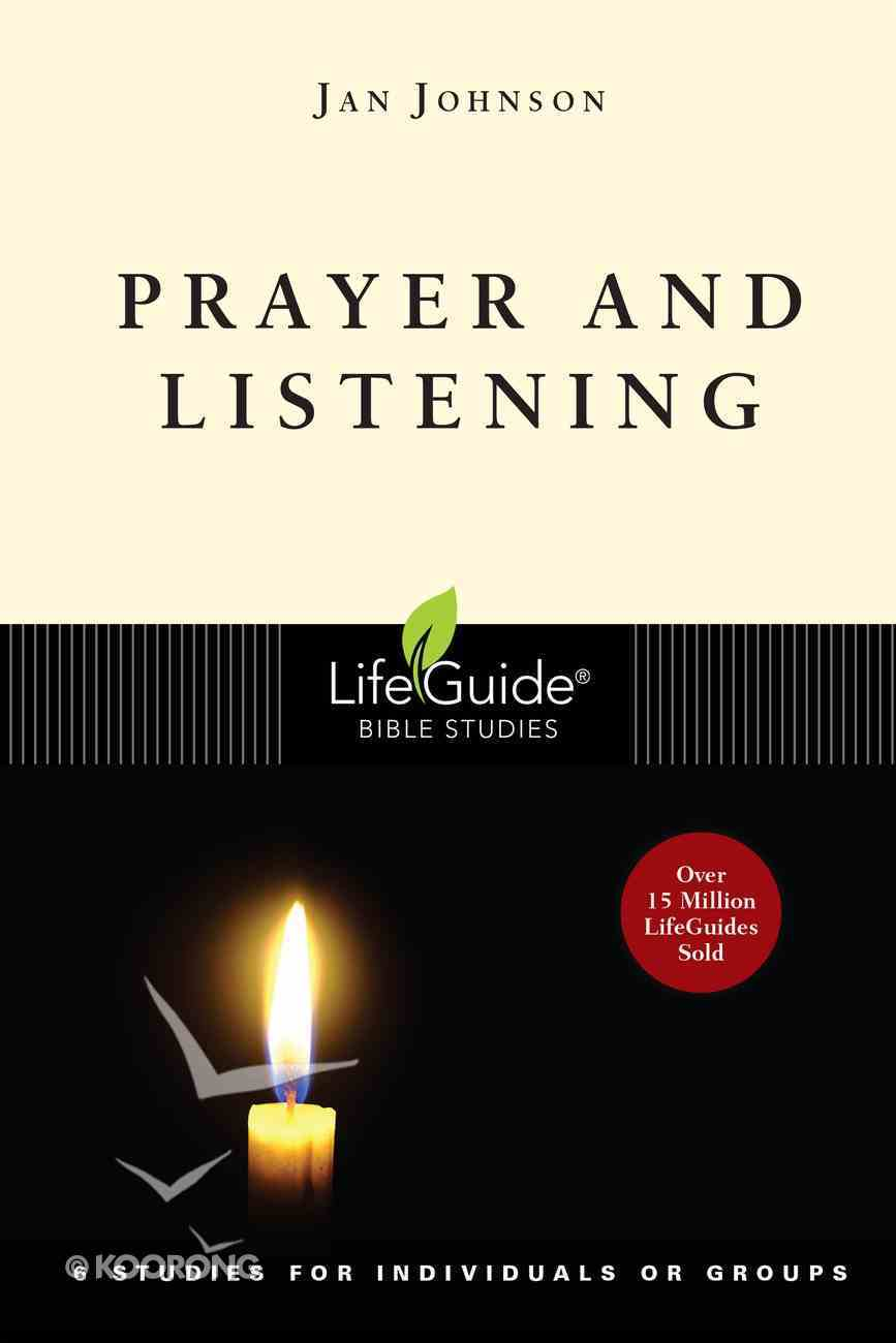 Prayer and Listening (Lifeguide Bible Study Series) Paperback