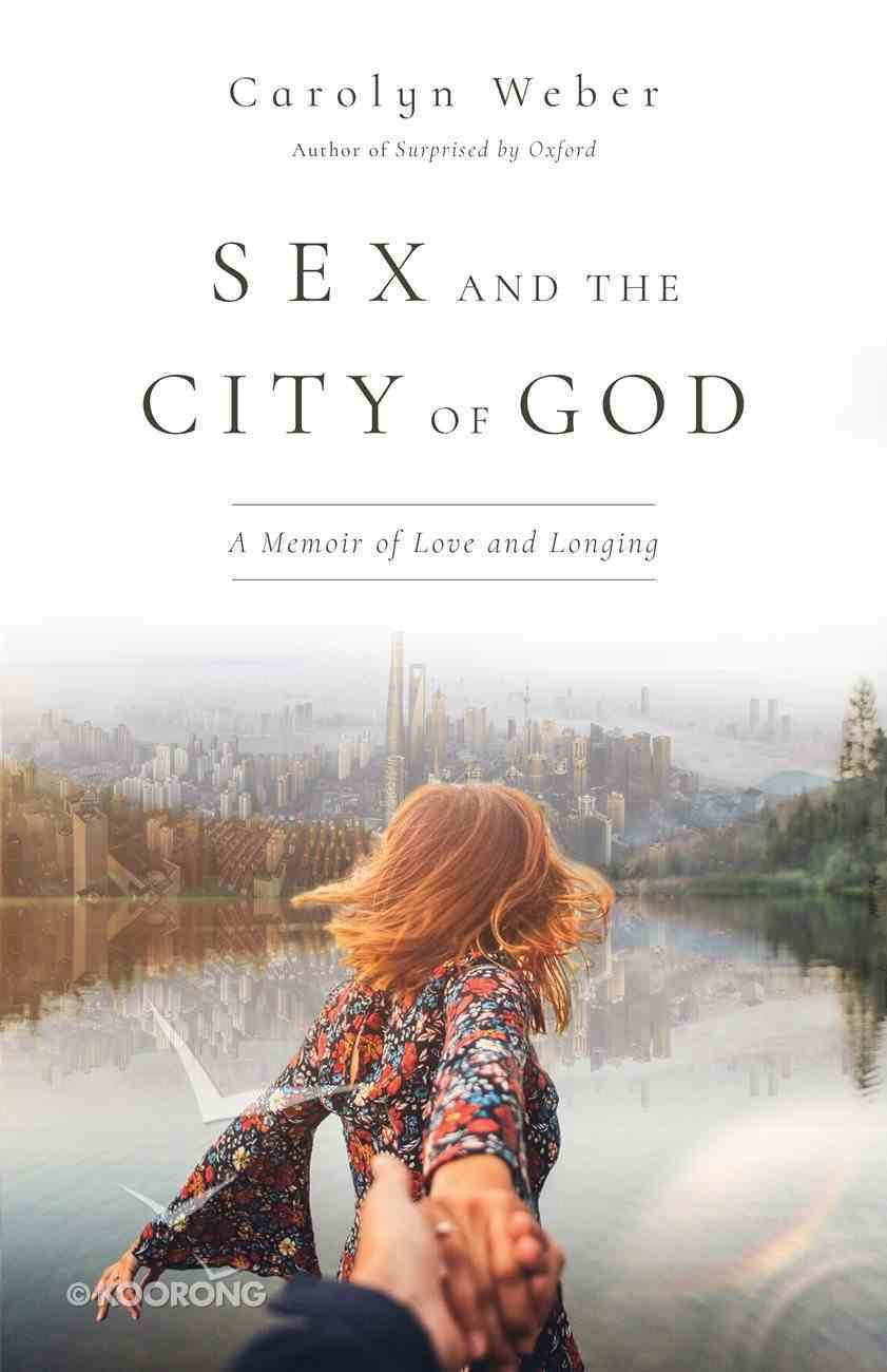 Sex and the City of God: A Memoir of Love and Longing Paperback