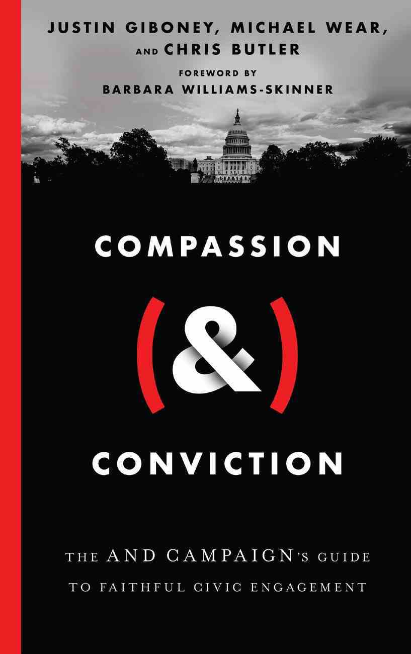 """Compassion Conviction: The """"And"""" Campaign's Guide to Faithful Civic Engagement (&) Hardback"""