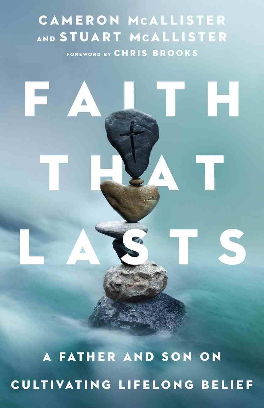 Faith That Lasts: A Father and Son on Cultivating Lifelong Belief Paperback