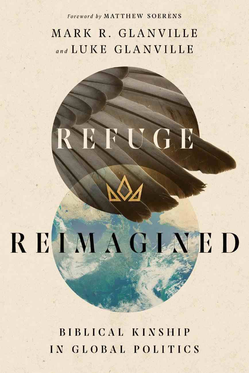 Refuge Reimagined: Biblical Kinship in Global Politics Paperback