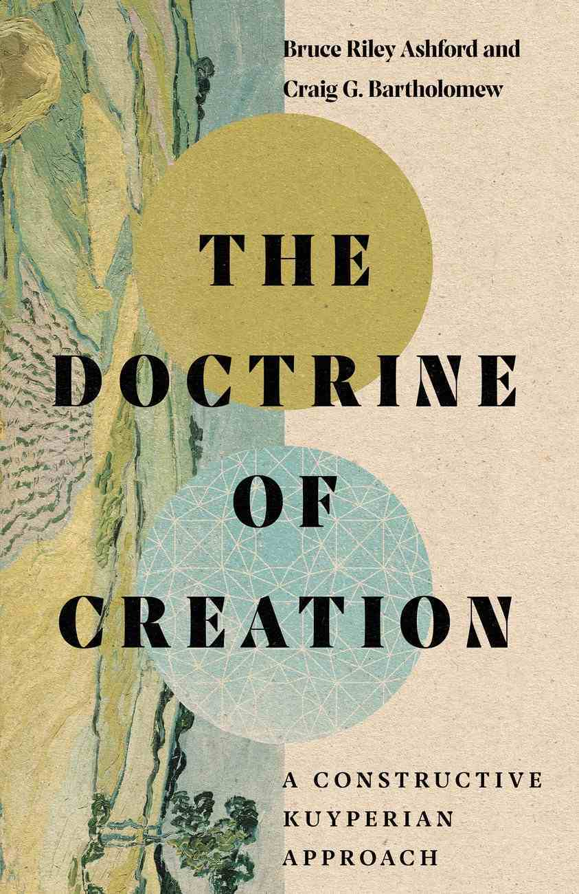 The Doctrine of Creation: A Constructive Kuyperian Approach Hardback