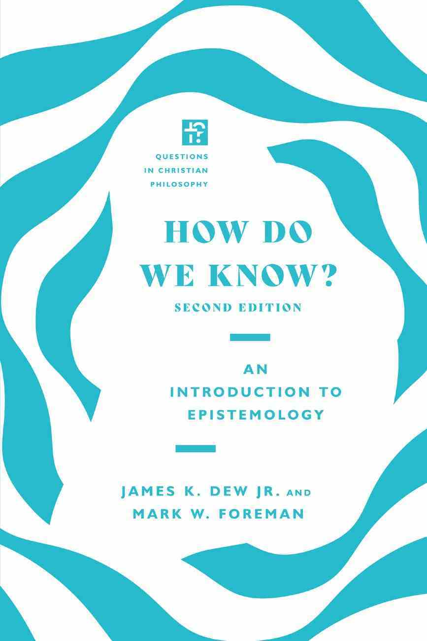 How Do We Know?: An Introduction to Epistemology Paperback