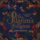 The Pilgrim's Progress: An Illustrated Christian Classic Hardback