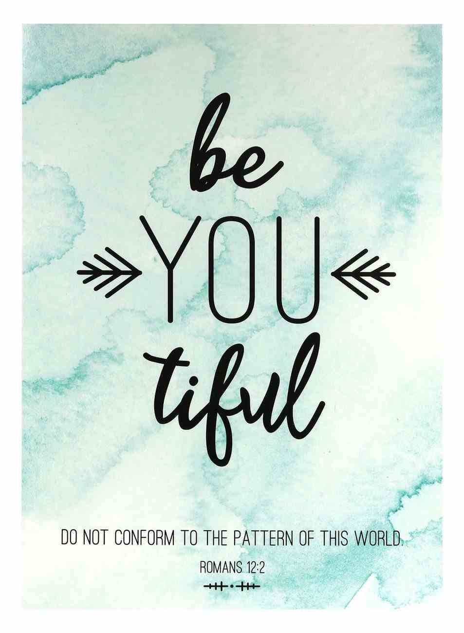 Poster Large: Be You Tiful (Romans 12:2) Poster