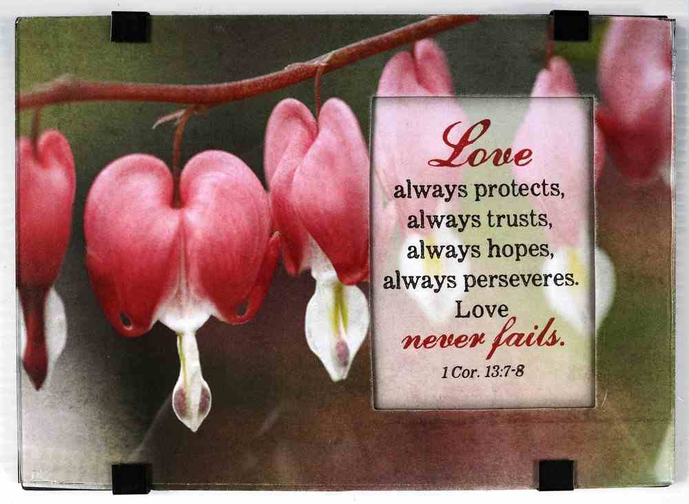 Windows Easeled Glass Plaque: Love Always Protects... (1 Cor 13:7-8) Plaque