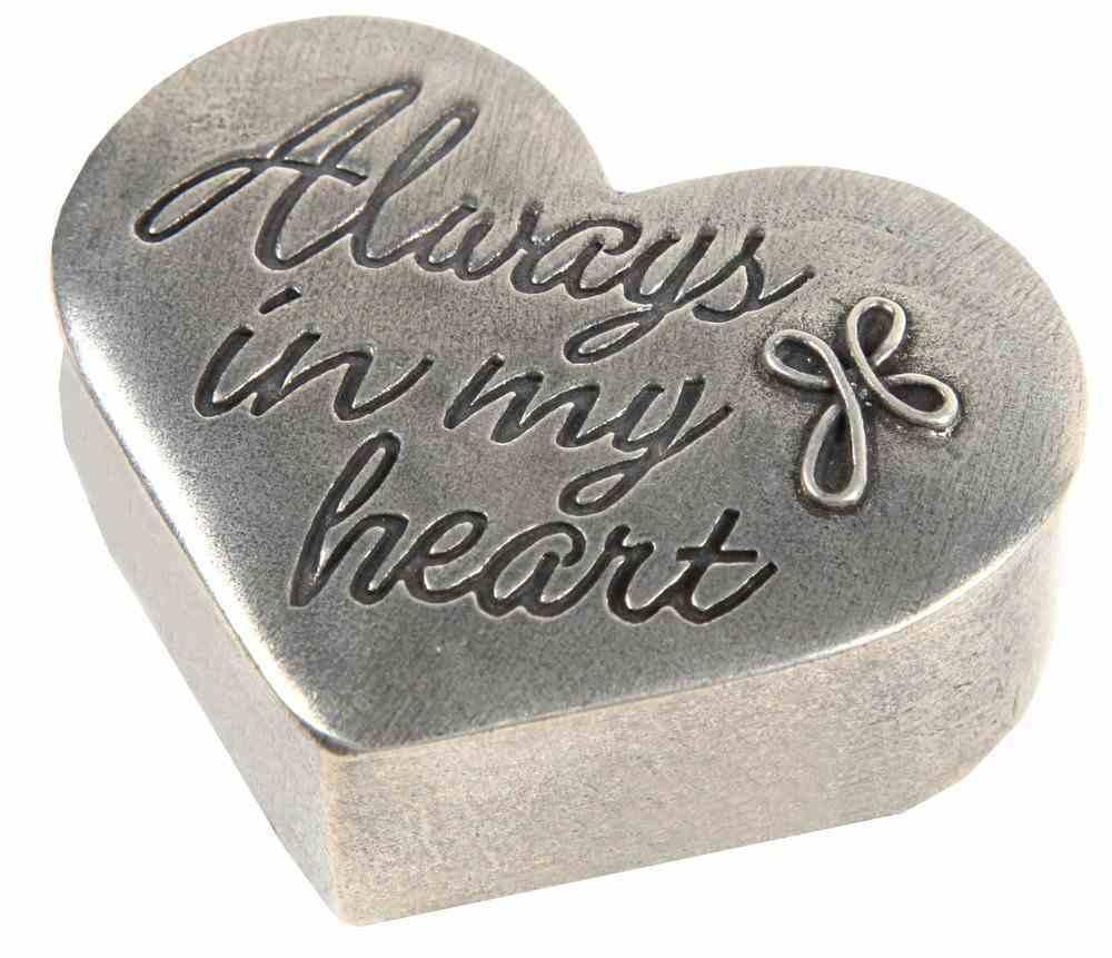 Trinket Box: Always in My Heart, 100% Lead-Free Pewter Homeware