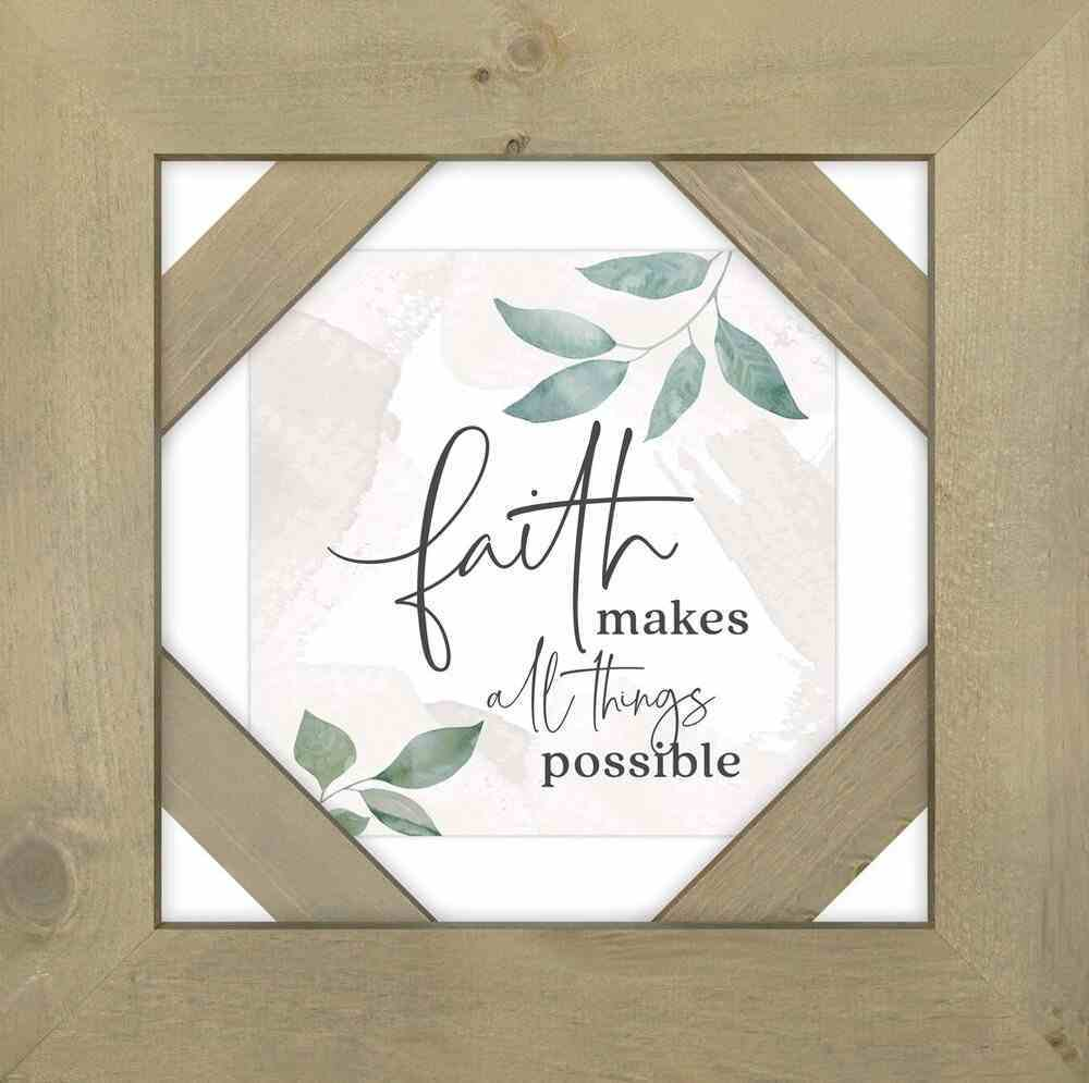 Framed Wall Art With Angled Slats: Faith Makes All Things Possible Plaque