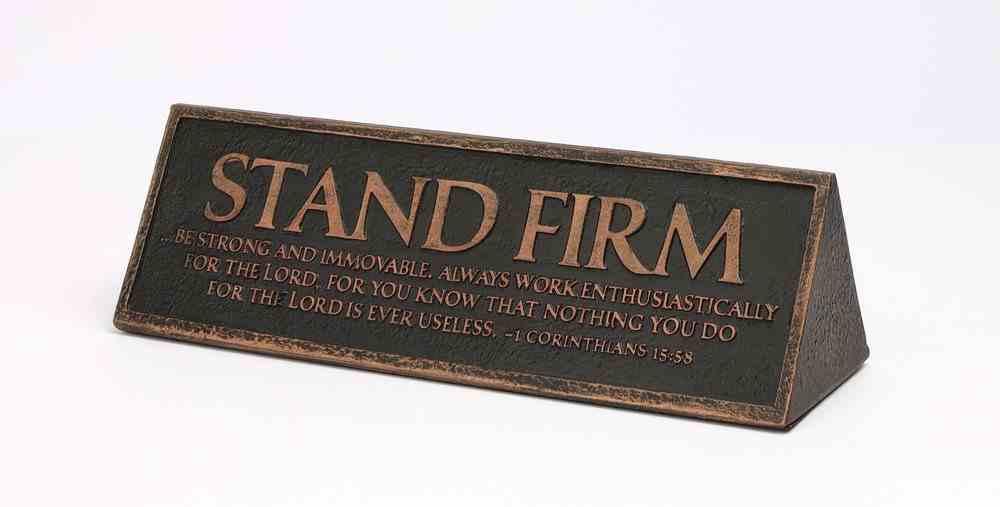 Plaque Cast Stone Desktop Reminder: Stand Firm, Copper (1 Corinthians 15:58) Homeware