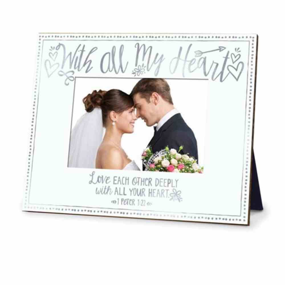 Photo Frame: With All My Heart, Love Each Other Deeply, 1 Peter 1:22 Homeware