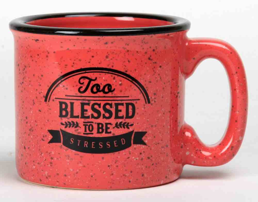 Ceramic Camping Mug: Too Blessed to Be Stressed, Pink/Black Homeware