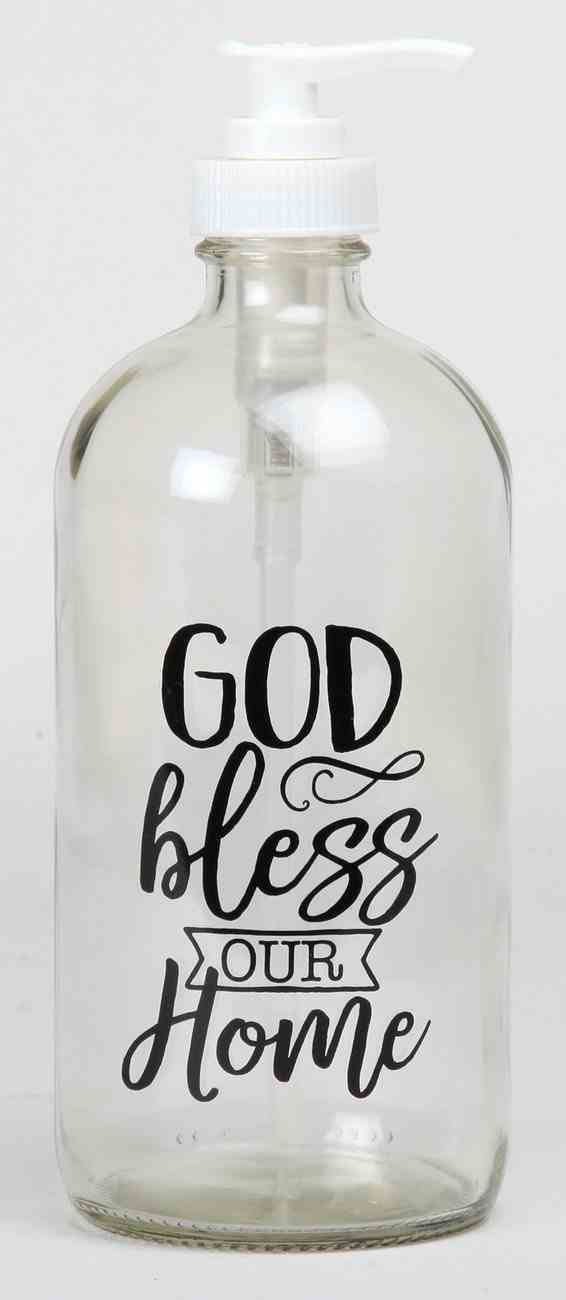 Clear Glass Soap Dispenser: God Bless Your Home Homeware