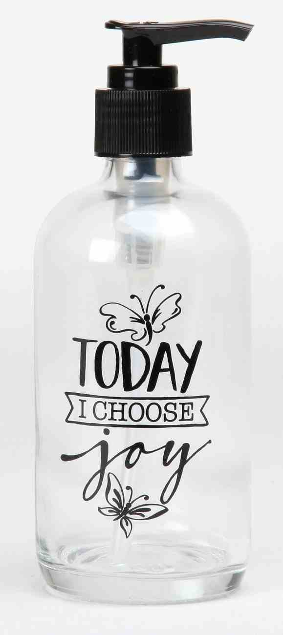 Clear Glass Soap Dispenser: Today I Choose Joy Homeware