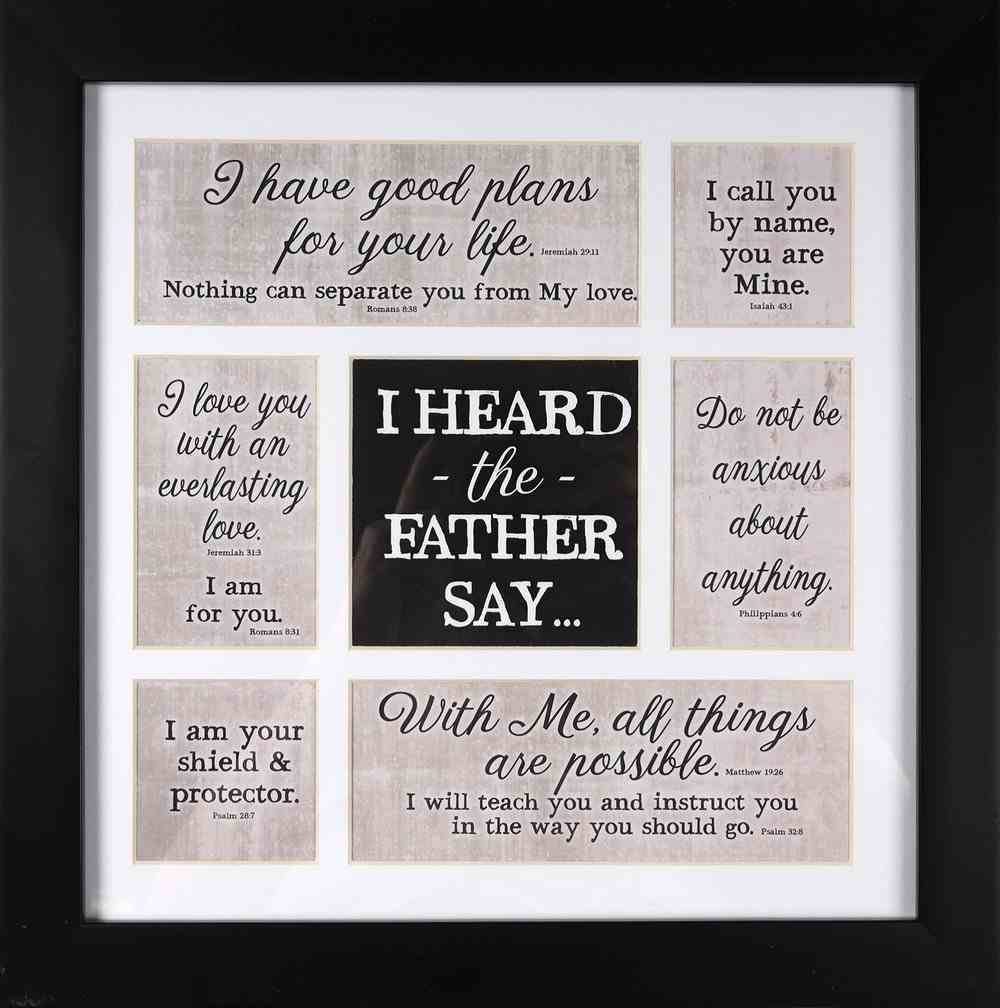 Framed Art Print: I Heard the Father Say.... Plaque
