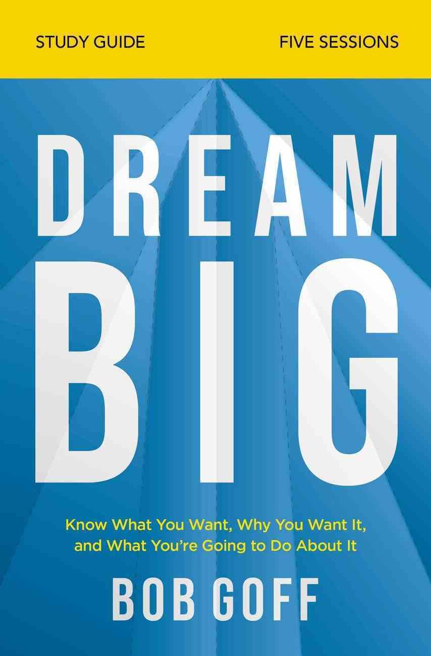 Dream Big (Study Guide) Paperback