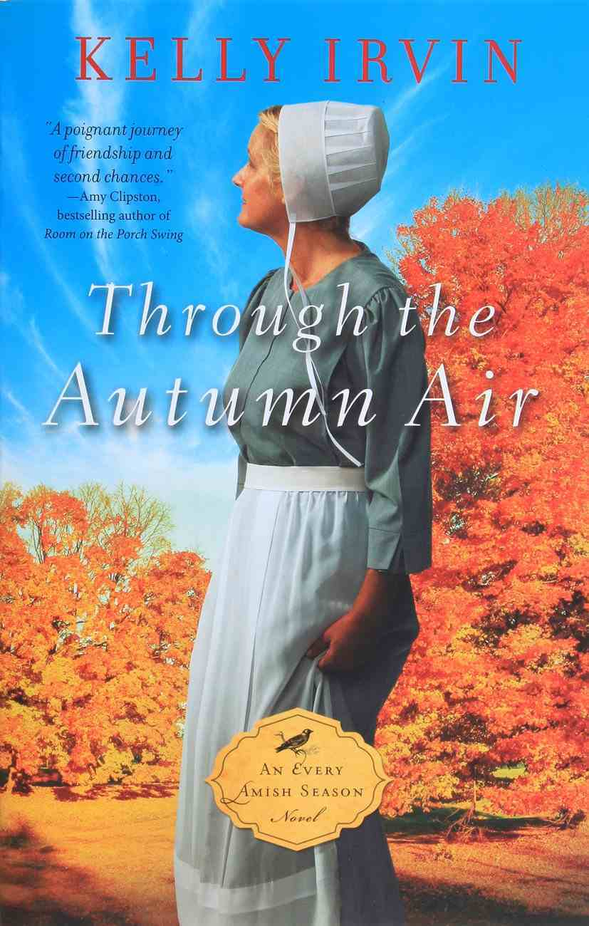 Through the Autumn Air (#02 in An Every Amish Season Novel Series) Paperback