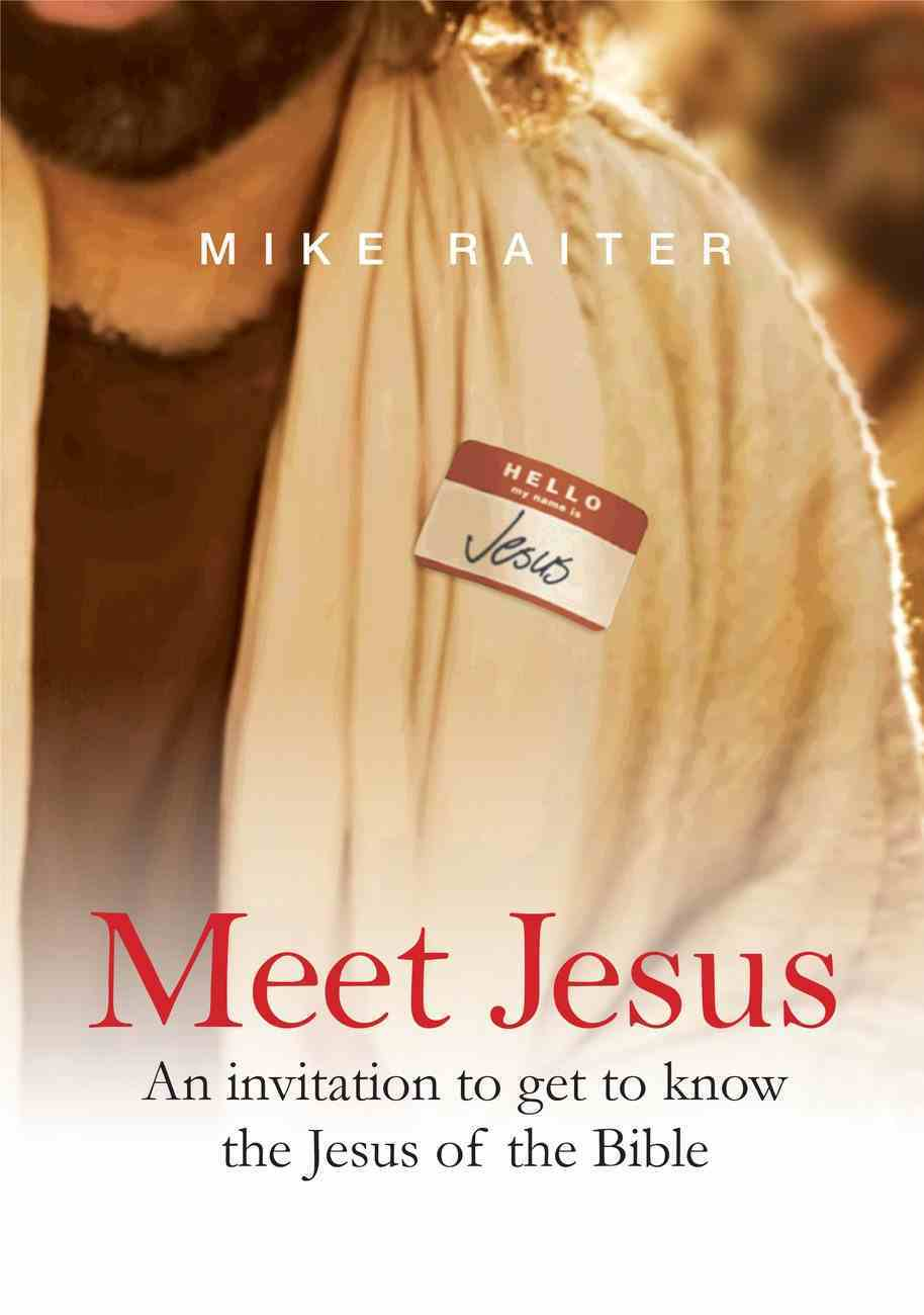 Meet Jesus: An Invitation to Get to Know the Jesus of the Bible Paperback