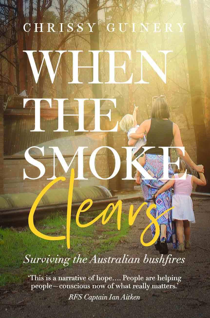 When the Smoke Clears: Surviving the Australian Bushfires Paperback