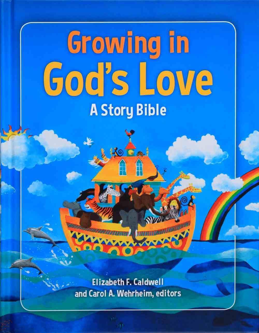 Growing in God's Love: A Story Bible Hardback