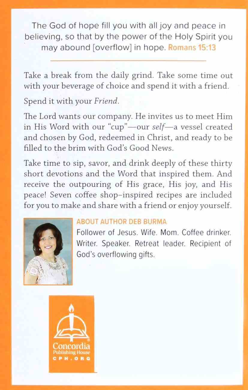 Sip, Savor, and Drink Deeply Devotional: Receive God's Overflowing Gifts Paperback